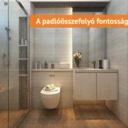 A padlóösszefolyó fontossága a fürdőszobában